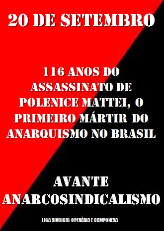 1898-2014, 116 anos do assassinato de Polenice Mattei, o primeiro mártir do anarquismo no Brasil.